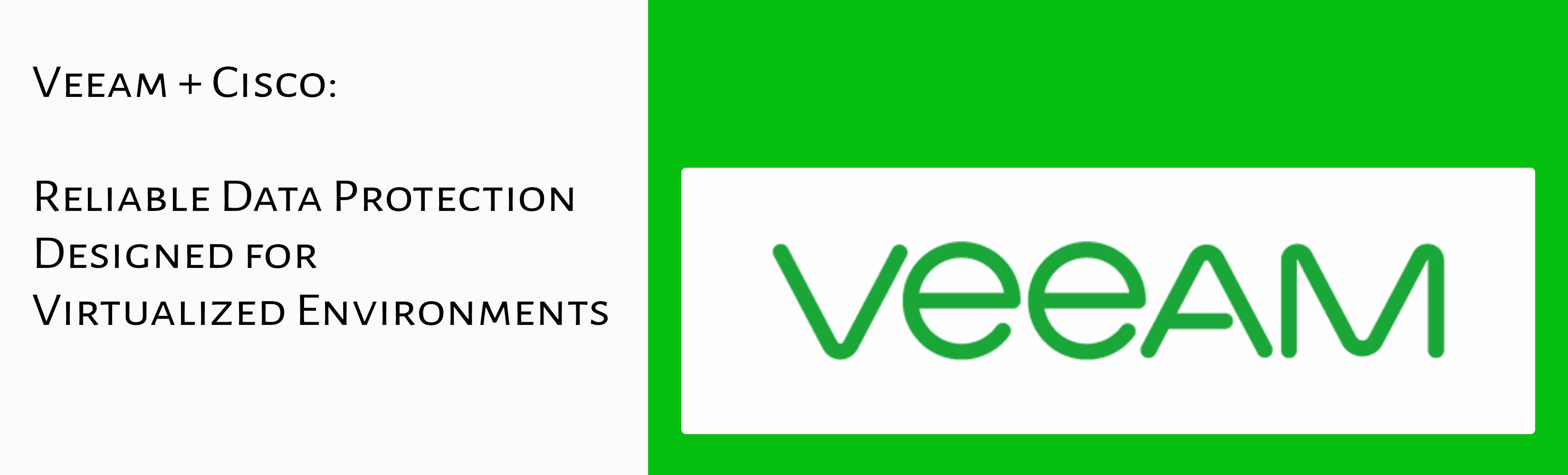 Veeam + Cisco_Reliable Data Protection